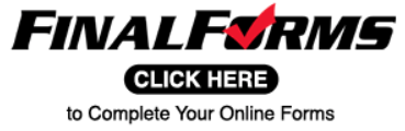 FinalForms Click Here to Complete Your Online Forms